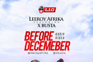 VIDEO: Leeroy Afrika ft Xbusta – Before December