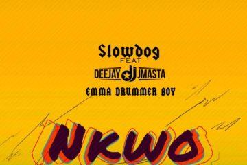 SlowDog ft. Deejay J Masta x Emma DrummerBoy – Nkwo
