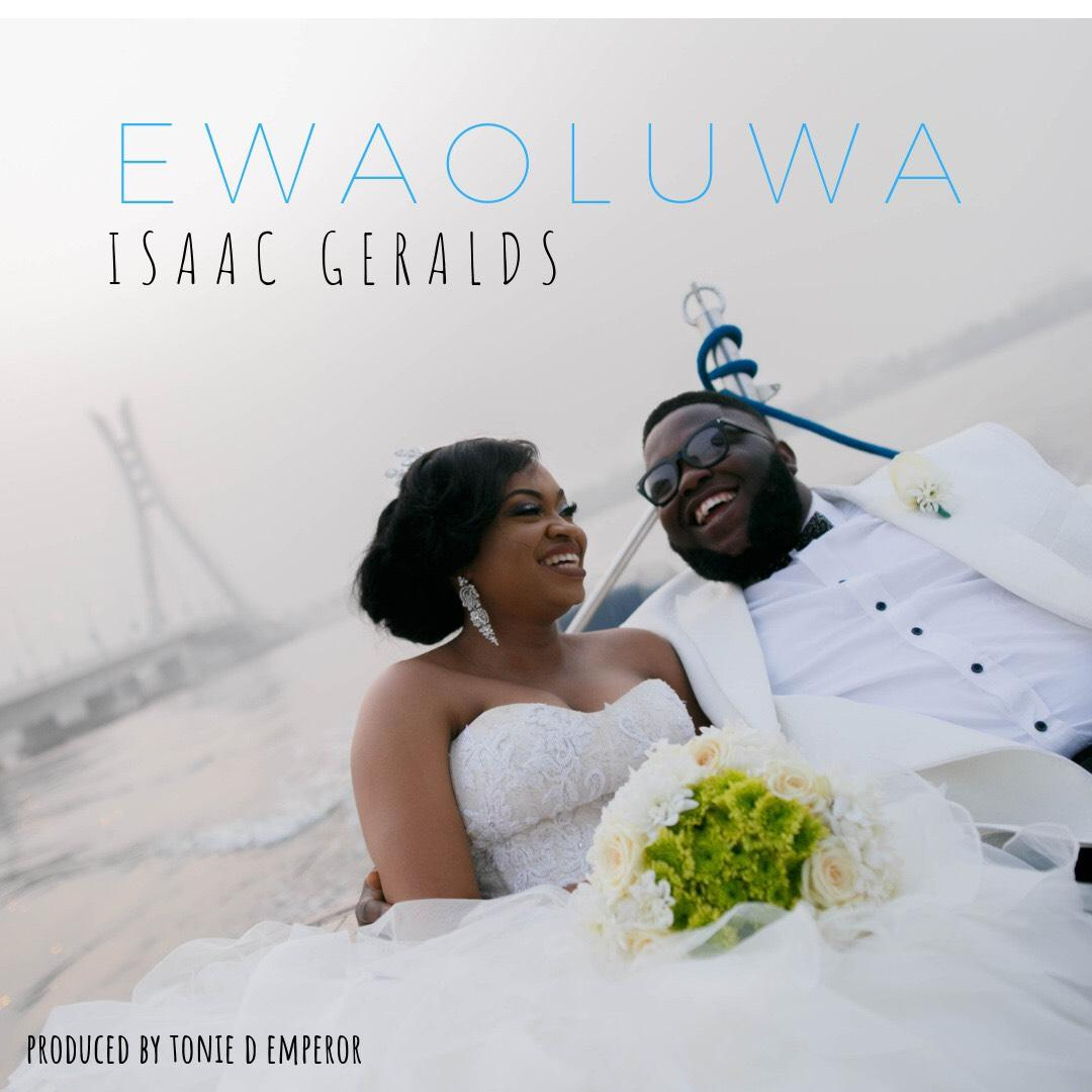 Isaac Geralds - Ewaoluwa