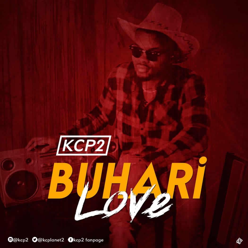 KCP2 – Buhari Love