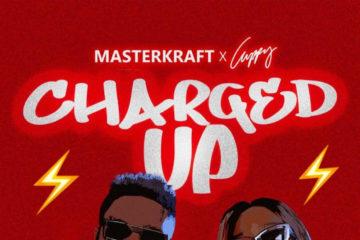 Masterkraft x DJ Cuppy – Charged Up