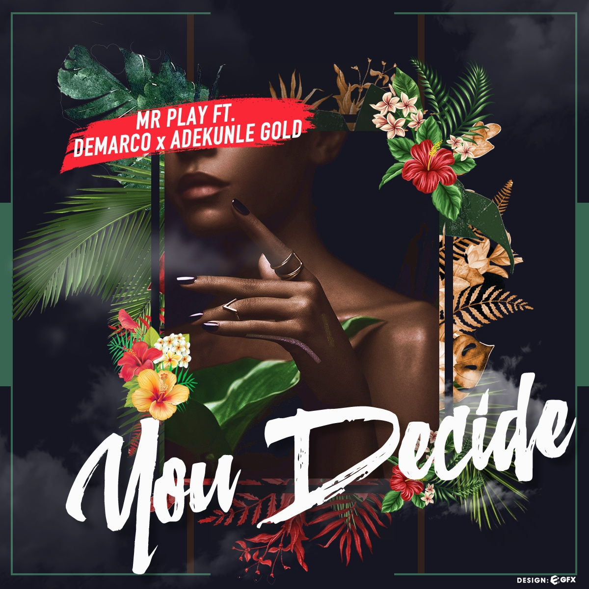 Mr Play ft. Demarco X Adekunle Gold - You Decide