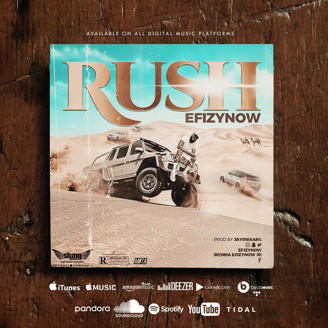 VIDEO + AUDIO: EFIZY NOW – RUSH