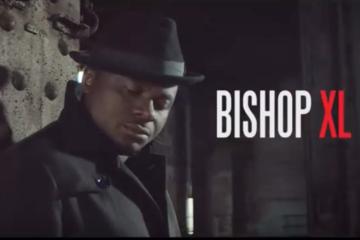 VIDEO: Bishop XL  – Enter D'Excel (Dir. by MEX)