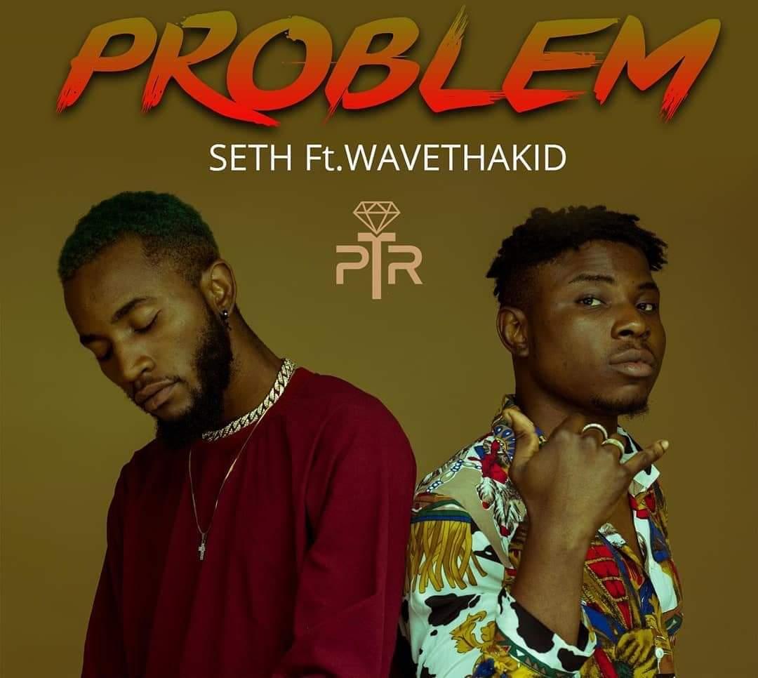 Seth ft. Wavethakid – Problem