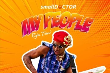 Small Doctor – My People (Prod. Shocker Beatz)