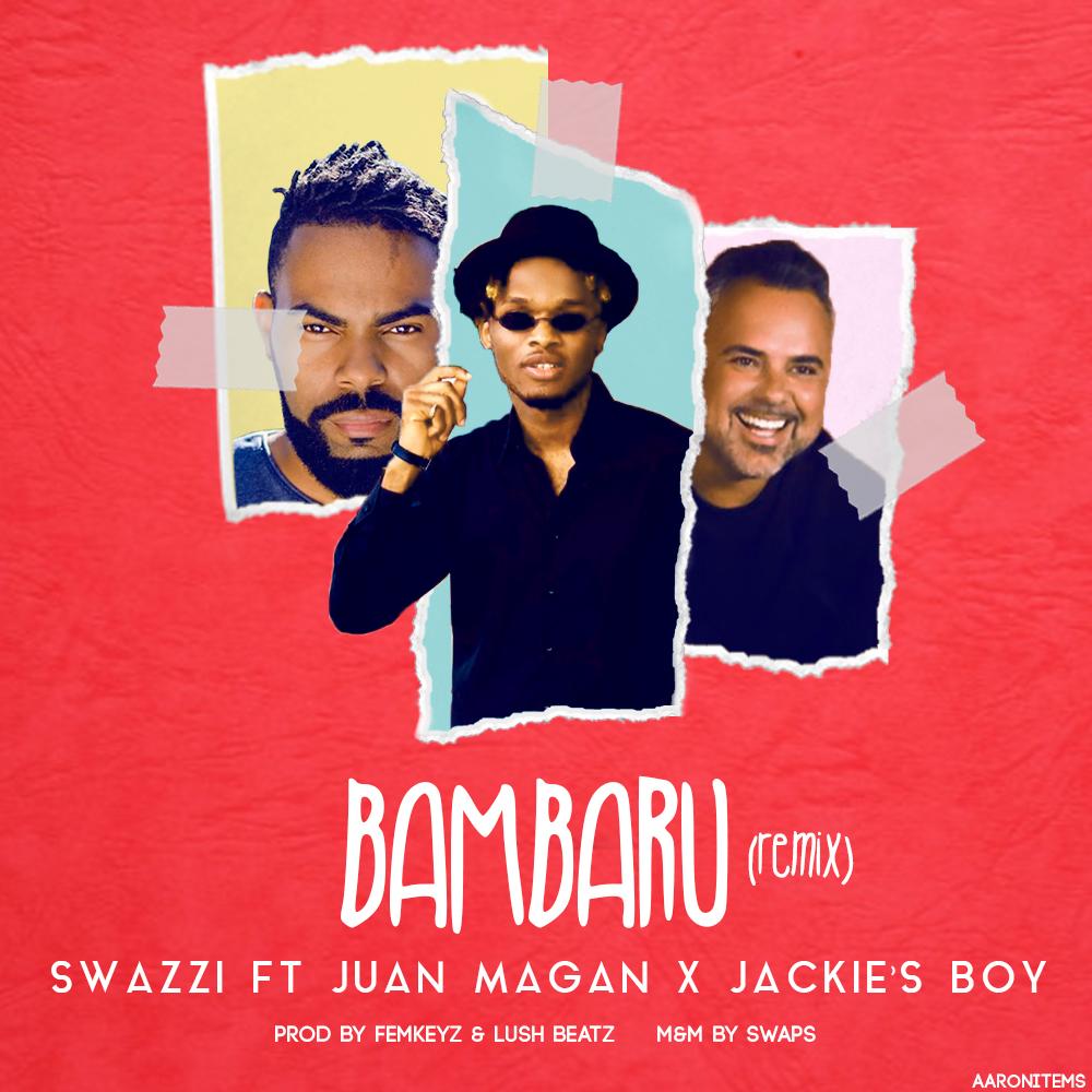 Swazzi – Bambaru Remix Feat. Juan Magan & Jackie's Boy