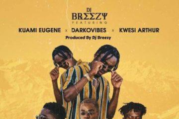 DJ Breezy ft. Kuami Eugene, Darkovibes & Kwesi Arthur – Back 2 Sender