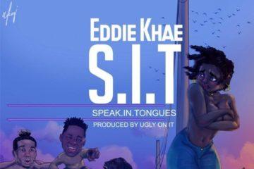Eddie Khae ft. Medikal & Rmvmnt – Speak In Tongues (SIT)