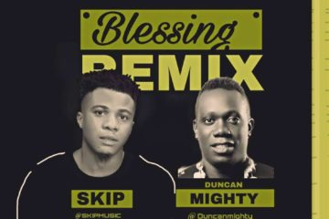 Skip ft. Duncan Mighty – Blessing (Remix)