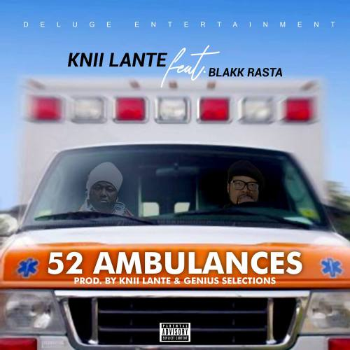 Knii Lante ft. Blakk Rasta – 52 Ambulances