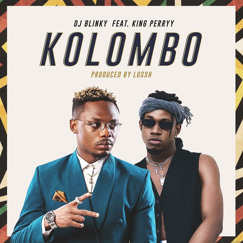 DJ Blinky ft. King Perryy – Kolombo