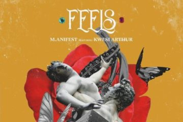M.anifest ft. Kwesi Arthur – Feels