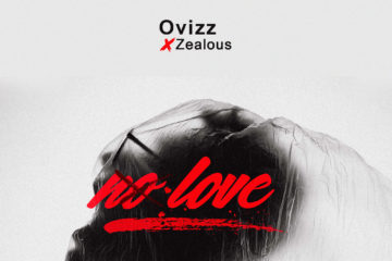 Ovizz x Zealous – No Love