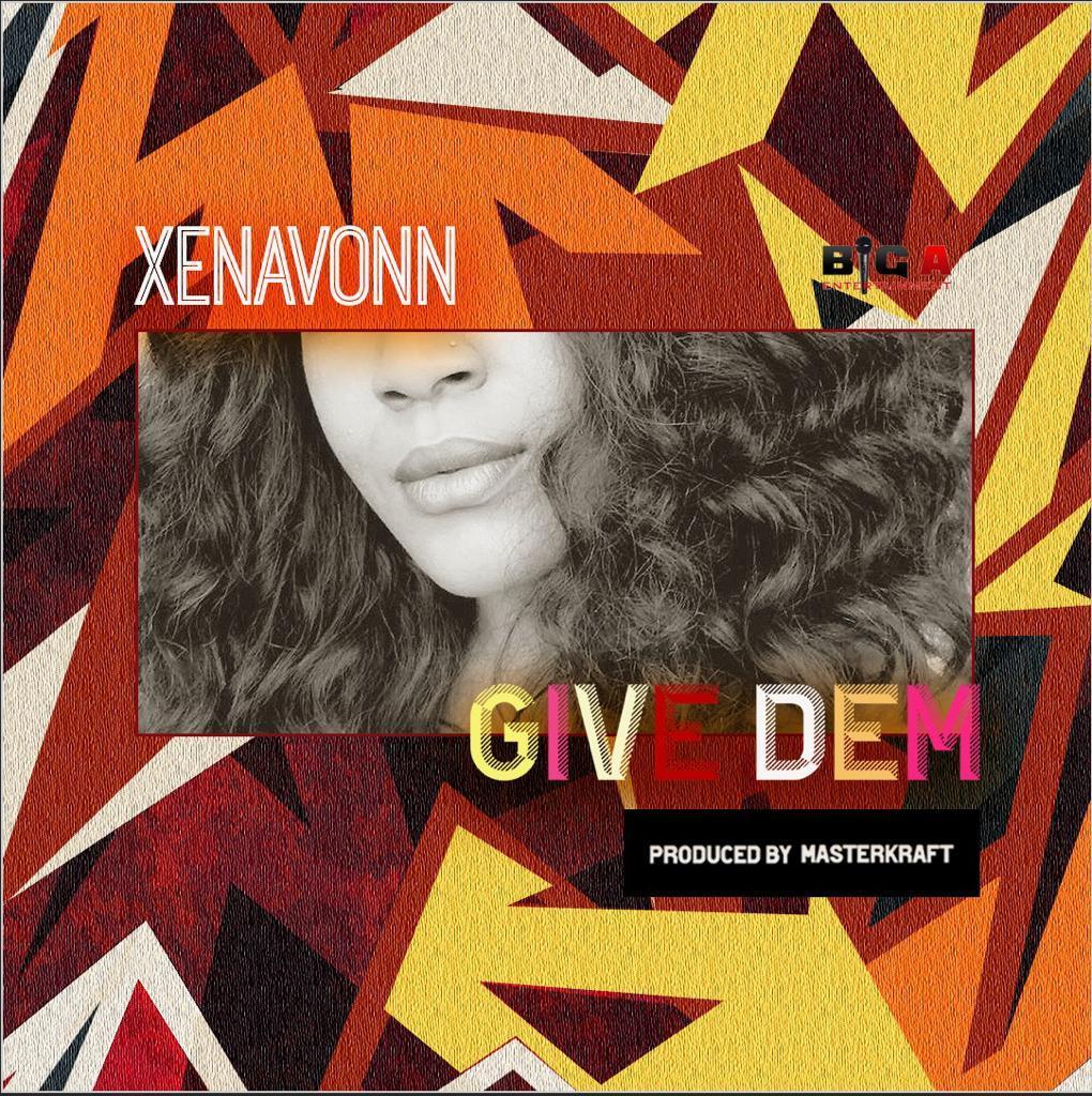 XenaVonn – Give Dem (prod. Masterkraft)