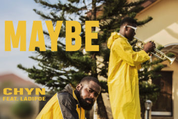 Chyn – Maybe ft. Ladipoe