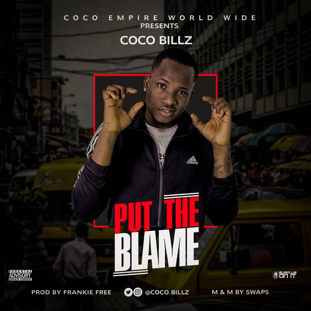 Coco Billz – Put The Blame