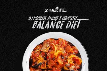 DJ Michael Andre X Chopstix – Balance Diet