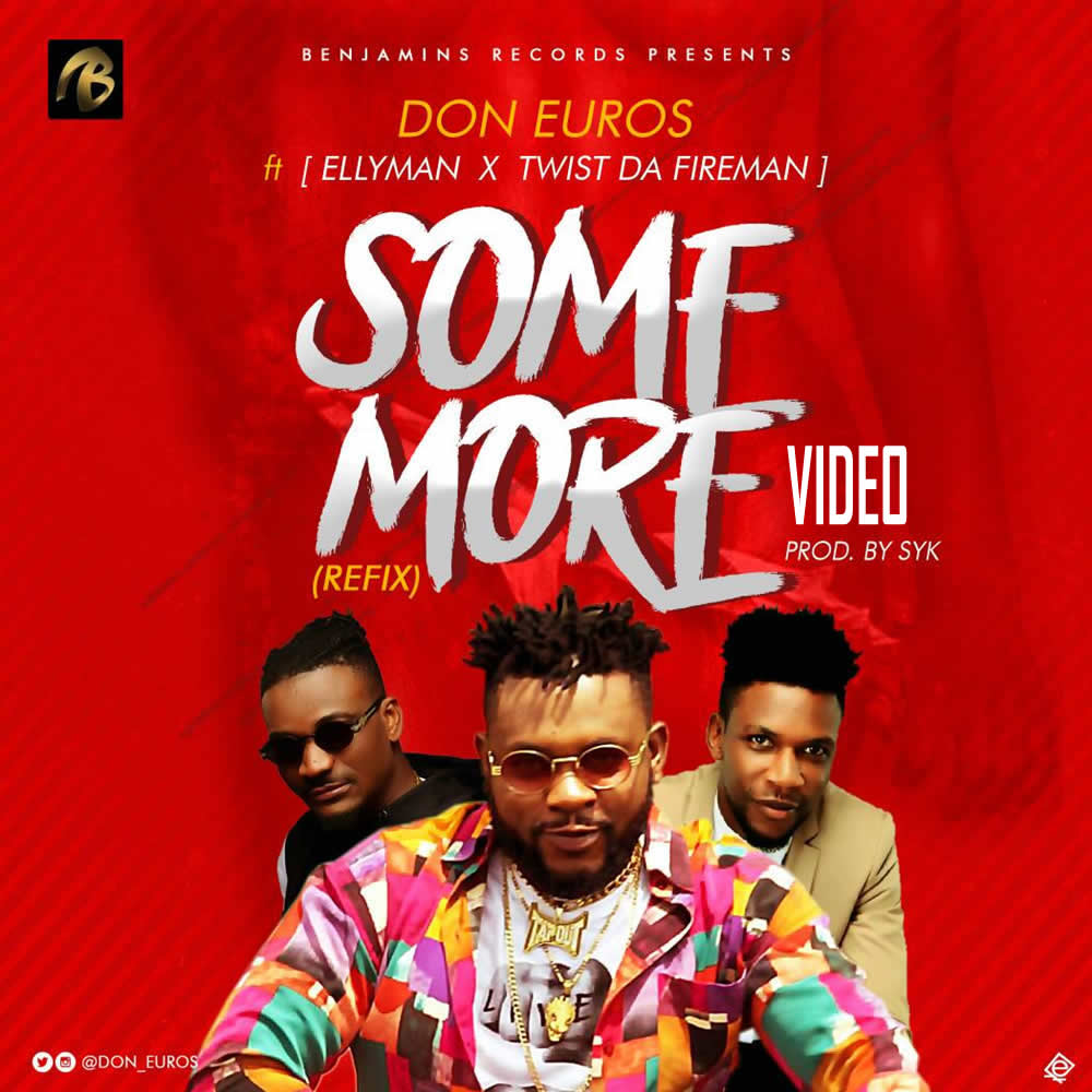 Don Euros ft Eliyman X Twist Da Fireman – Some More Refix