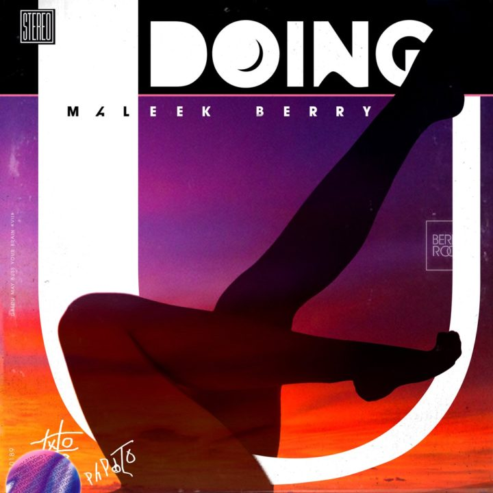 Maleek Berry – Doing U + Wait