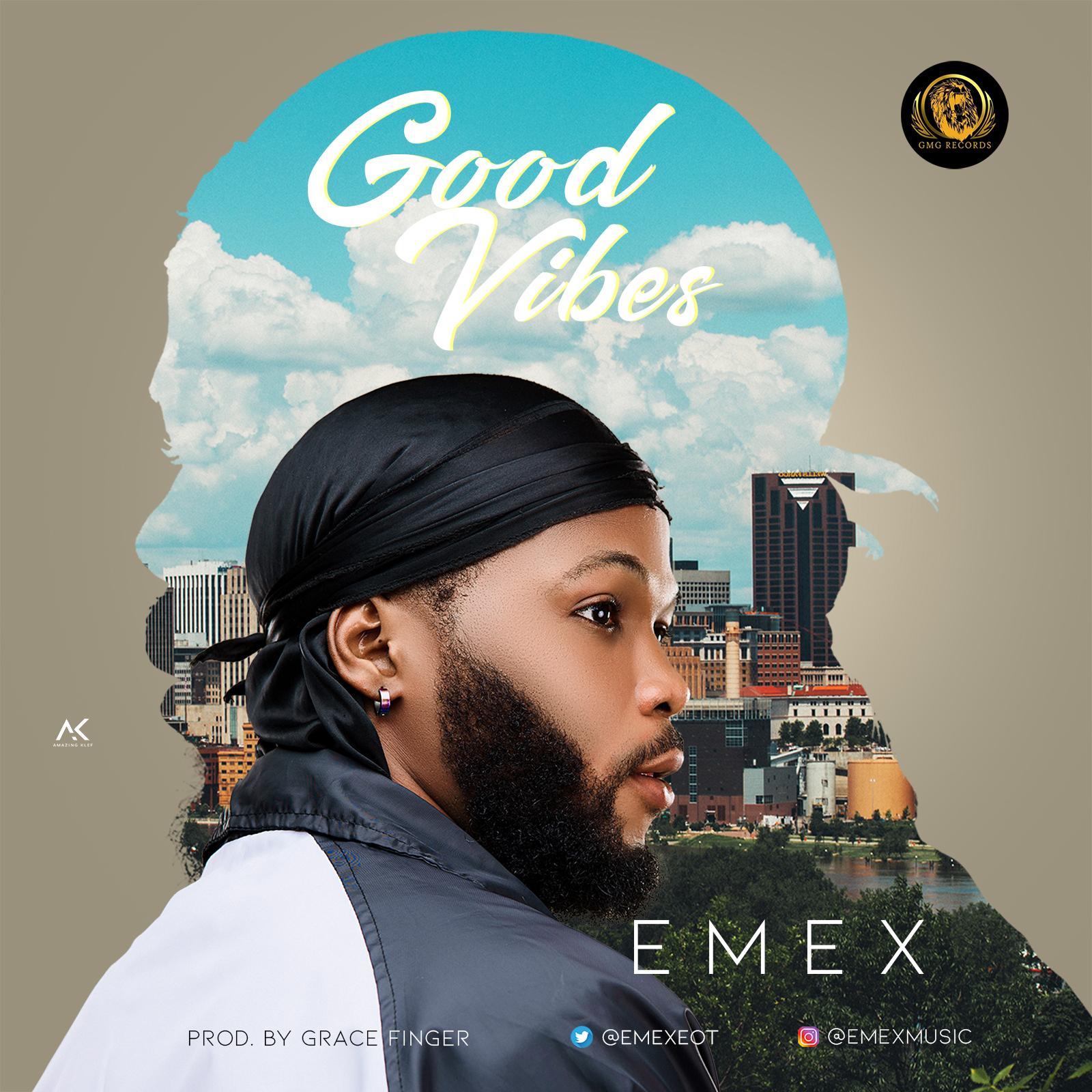 Emex EOT – Good Vibes (Prod. Grace Finger)