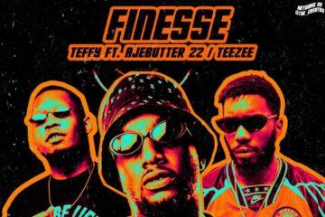 Teffy ft. Ajebutter 22 x Teezee – Finesse