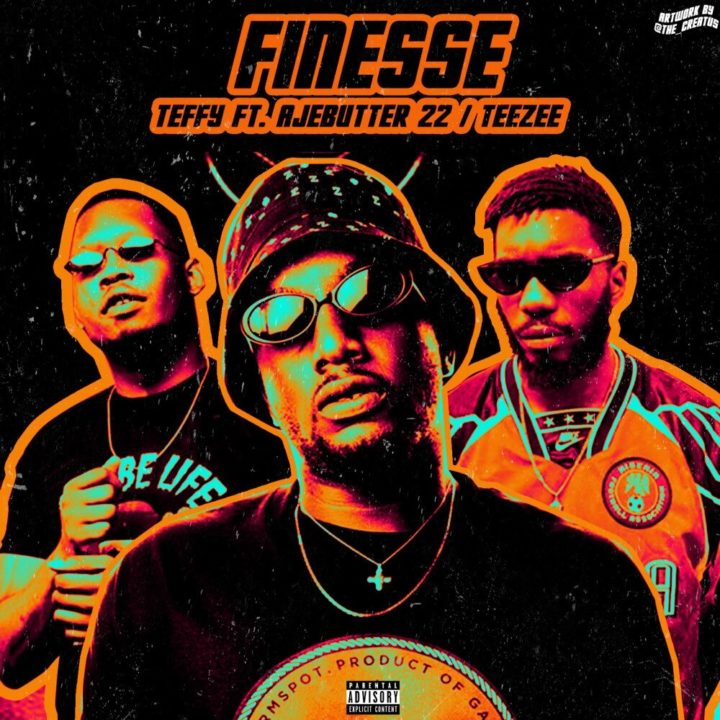 Teffy ft. Ajebutter 22 x Teezee - Finesse