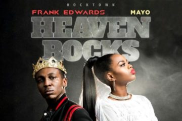 Frank Edwards feat. Mayo – Heaven Rocks