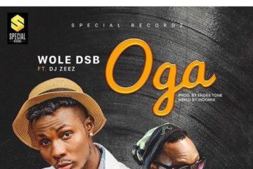 VIDEO: Wole DSB ft. DJ Zeez – Oga