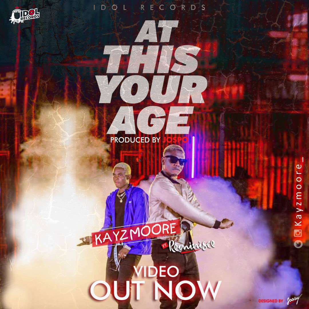 VIDEO: KayzMoore ft. Reminisce – At This Your Age
