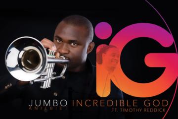 "MUSIC: Jumbo – ""Incredible God"" ft. Grammy Nominated Artist, Timothy Reddick"