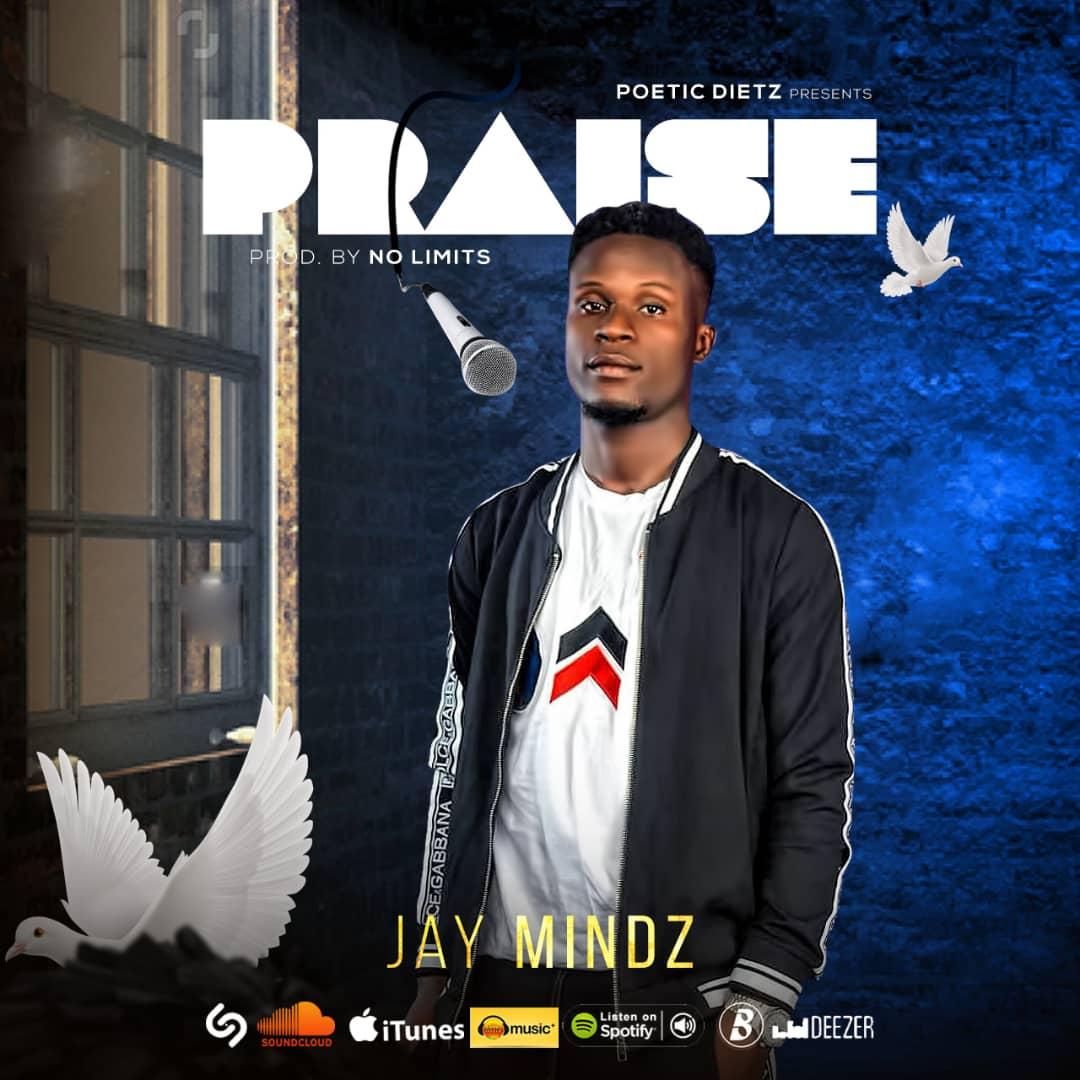 Jay Mindz – Praise (Prod By No Limits)