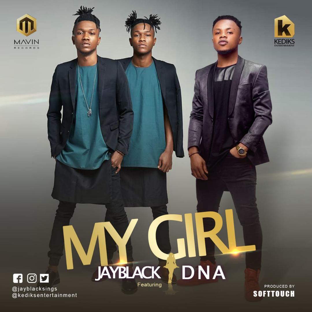 Jayblack Ft. DNA – My Girl