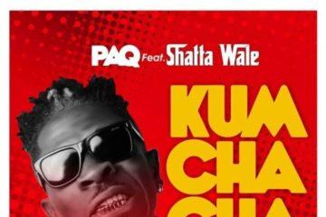 Paq ft. Shatta Wale – Kum Cha Cha