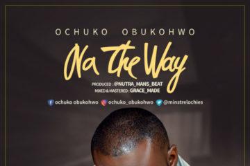Ochuko Obukohwo – Na The Way