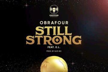 Obrafour ft. E.L – Still Strong