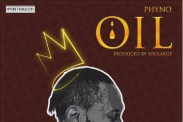 Phyno – Oil (Prod. by Soularge) | Iyilu Ife (Prod. by Benjamz)
