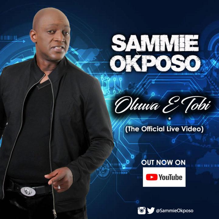 VIDEO: Sammie Okposo – Oluwa E Tobi