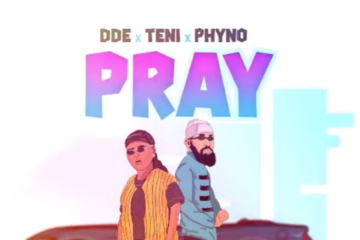 DDE X Teni X Phyno – Pray