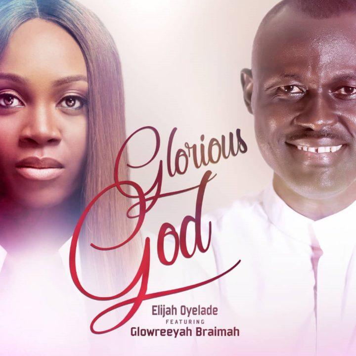 Elijah Oyelade feat. Glowreeyah Braimah – Show Us Your Glory (Remix)
