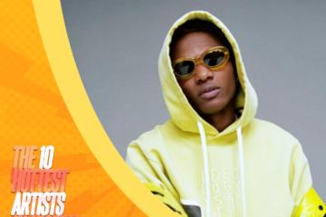 The 10 Hottest Artists In Nigeria #TheList2018: #2 – Wizkid