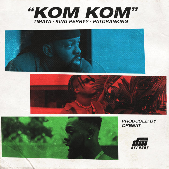 VIDEO: Timaya, King Perryy & Patoranking – Kom Kom
