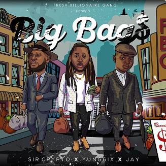 VIDEO: Jay X Sir Crypto X Yung6ix – Big Bags