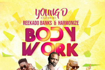 Young D – Body Work ft. Reekado Banks X Harmonize
