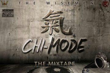 The Wisemen Crew – Chi-Mode (The Mixtape) + Wide Awake