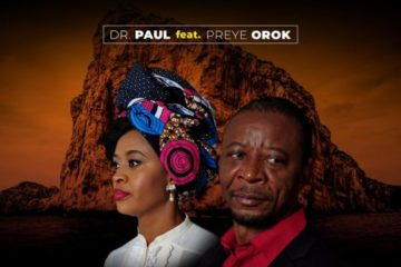 Dr Paul feat. Preye Orok – The Rock That Never Fails