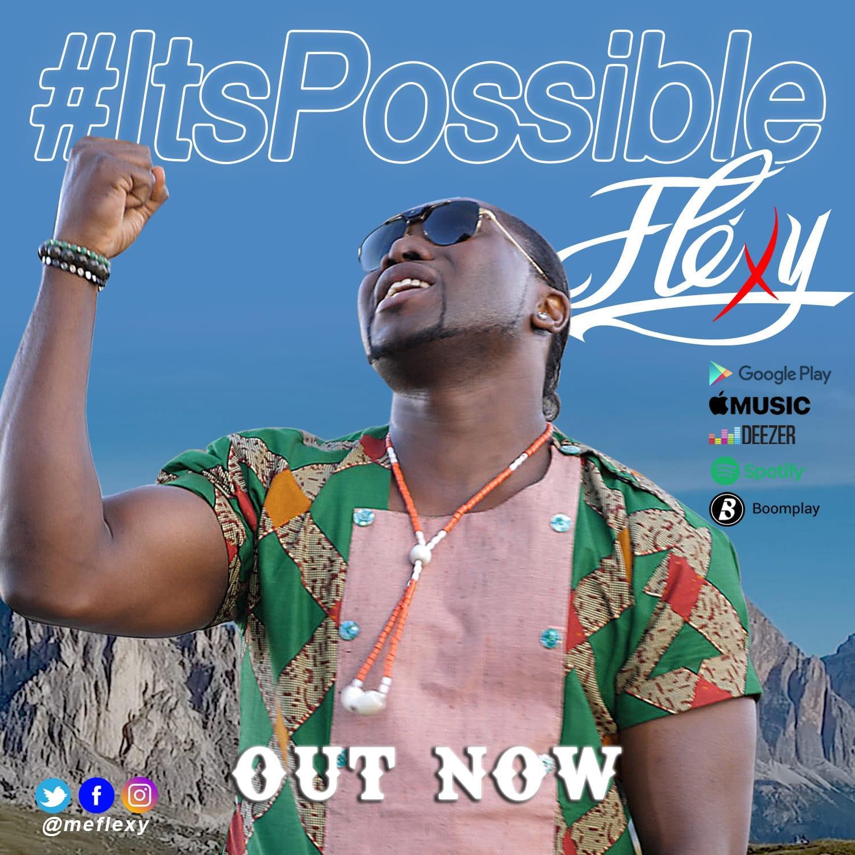 VIDEO: Flexy – It's Possible
