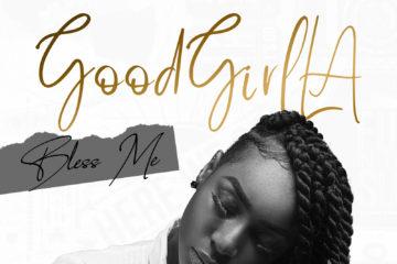 GoodGirl LA – Bless Me (prod. QueBeat)