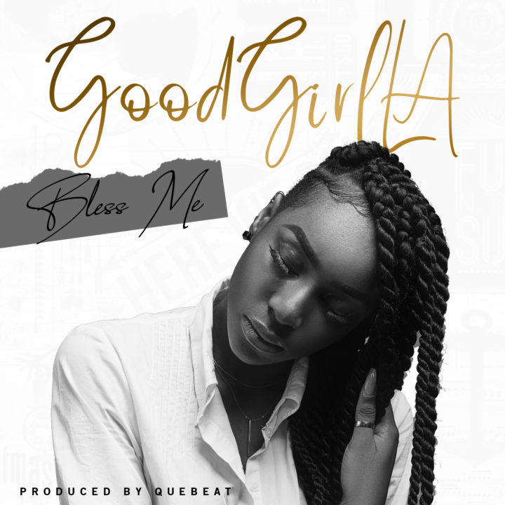 GoodGirl LA - Bless Me (prod. QueBeat)
