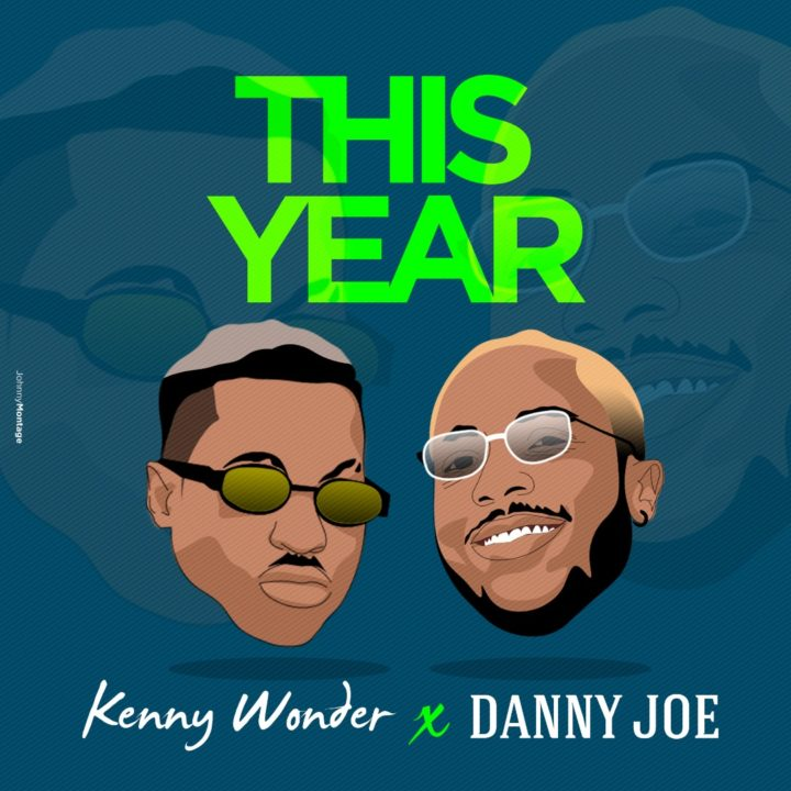 Kenny Wonder ft. Danny Joe - This Year